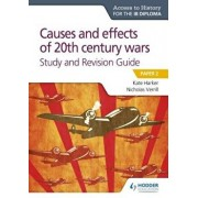 Access to History for the Ib Diploma: Causes and Effects of 20th Century Wars Study and Revision Guide/Kate Harker
