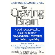 The Craving Brain: A Bold New Approach to Breaking Free from Drug Addiction Overeating Alcoholism Gambling, Paperback/Ronald A. Ruden