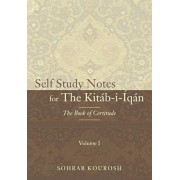 Self Study Notes for The Kitb-i-qn: The Book of Certitude, Paperback/Sohrab Kourosh