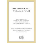 The Philokalia, Volume 4: The Complete Text; Compiled by St. Nikodimos of the Holy Mountain & St. Markarios of Corinth, Paperback/G. E. H. Palmer