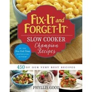 Fix-It and Forget-It Slow Cooker Champion Recipes: 450 of Our Very Best Recipes, Paperback/Phyllis Good