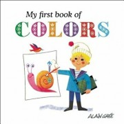 My First Book of Colors, Hardcover/Alain Gree