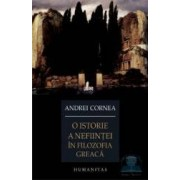 O istorie a nefiintei in filozofia greaca - Andrei Cornea