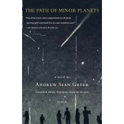 The Path of Minor Planets, Paperback/Andrew Sean Greer