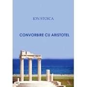 Convorbire cu Aristotel/Ion Stoica