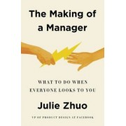 Ebury Publishing The Making of a Manager : What to Do When Everyone Looks to You - Zhuo Julie