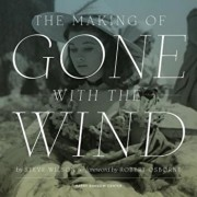 The Making of Gone with the Wind, Hardcover/Steve Wilson