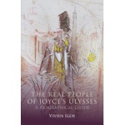 The Real People of Joyce's Ulysses: A Biographical Guide, Hardcover