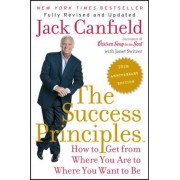 The Success Principles: How to Get from Where You Are to Where You Want to Be, Paperback