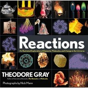 Reactions: An Illustrated Exploration of Elements, Molecules, and Change in the Universe, Hardcover