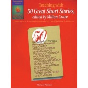 """Teaching with """"50 Great Short Stories: Vocabulary, Comprehension Tests, & Writing Activities"""
