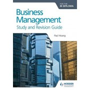 Business Management for the Ib Diploma Study and Revision Guide, Paperback/Paul Hoang