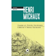Voyage en Grande Garabagne / Calatorie in Marea Garabanie/Henri Michaux