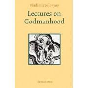 Lectures on Godmanhood, Paperback/Vladimir Sergeyevich Solovyov