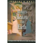 Between Heaven and Earth - The Religious Worlds People Make and the Scholars Who Study Them (Orsi Robert A.)(Paperback) (9780691127767)