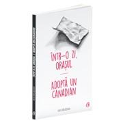 Intr-o zi, Orasul *** Adopta un canadian/Alec Balasescu