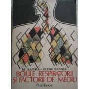 Bolile Respiratorii Si Factorii De Mediu Profilaxie - M. Barnea Elena Barnea