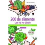 200 De Alimente Care Ne Vor Binele - JeaN-Marie Delecroix