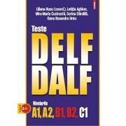 Teste DELF/DALF. Nivelurile A1, A2, B1, B2, C1 (CD inclus)/Liliana Rusu, Letitia Aghion, Mira-Maria Cucinschi, Sorina Danaila, Oana Ruxandra Untu