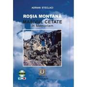 Rosia Montana. Masivul Cetate. In Memoriam