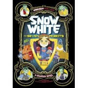 Snow White and the Seven Robots: A Graphic Novel, Paperback/Louise Simonson