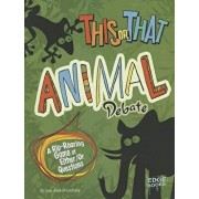 This or That Animal Debate: A Rip-Roaring Game of Either/Or Questions, Paperback/Joan Axelrod-Contrada