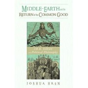 Middle-Earth and the Return of the Common Good, Paperback/Joshua Hren