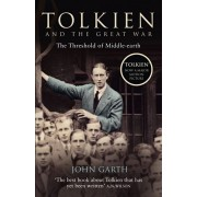 Tolkien and the Great War. The Threshold of Middle-Earth, Paperback/John Garth