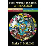 Four Women Doctors of the Church: Hildegard of Bingen, Catherine of Siena, Teresa of Avila, Therese of Lisieux, Paperback