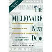 The Millionaire Next Door: The Surprising Secrets of America's Wealthy, Paperback/Thomas J. Stanley