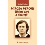 Mircea Veroiu. Ultima vara a tineretii - Silvia Kerim
