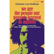 We Are the People Our Parents Warned Us Against, Paperback/Nicholas Von Hoffman