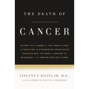The Death of Cancer: After Fifty Years on the Front Lines of Medicine, a Pioneering Oncologist Reveals Why the War on Cancer Is Winnable--A, Paperback