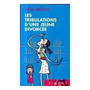 Les tribulations d'une jeune divorcée - Agnès Abécassis - Livre