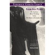 Four Key Plays. The Audience, Blood Wedding, Yarma, The House of Bernarda Alba, Paperback/Federico Garcia Lorca