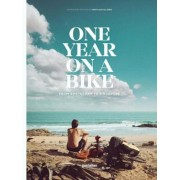 One Year on a Bike: From Amsterdam to Singapore, Hardcover