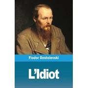L'Idiot, Paperback/Fiodor Dostoievski