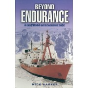 Beyond Endurance: an Epic of Whitehall and the South Atlantic Conflict, Paperback/Nick Barker