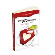Shakespeare pentru indragostiti - 72 de pilule pentru a ne bucura de iubire in fiecare zi/Allan Percy