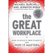 Great Workplace - How to Build it, How to Keep it, and Why it Matters (Burchell Michael)(Cartonat) (9780470596265)