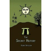 The Secret History: Cosmos, History, Post-Mortem Transformation Mysteries, And the Dark Spiritual Ecology of Witchcraft, Paperback/Robin Artisson