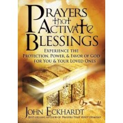 Prayers That Activate Blessings: Experience the Protection, Power & Favor of God for You and Your Loved Ones, Paperback