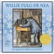 Willie Fulg de Nea - Jacqueline Briggs Martin