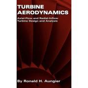 Turbine Aerodynamics: Axial-Flow and Radial-Inflow Turbine Design and Analysis