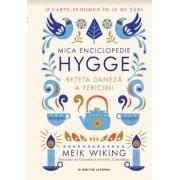 Mica enciclopedie Hygge. Reteta daneza a fericirii.