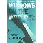 Windows on the World (Beigbeder Frederic)(Paperback) (9780007184705)