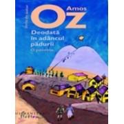 Deodata in adancul padurii/Amos Oz