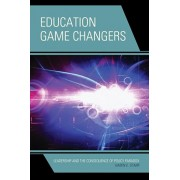 Education Game Changers. Leadership and the Consequence of Policy Paradox, Paperback/Karen E. Starr