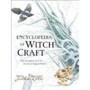 Encyclopedia of Witchcraft: The Complete A-Z for the Entire Magical World, Hardcover