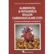 Alimentatia Si Patogeneza Bolilor Cardiovasculare - Gheorghe Mencinicopshi